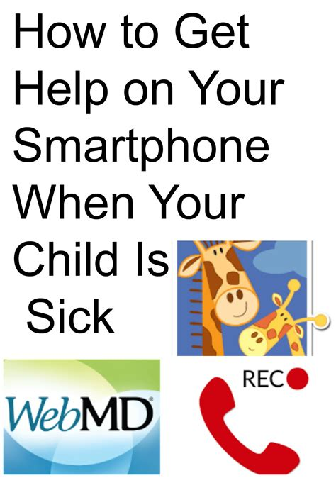 how do you if your is sick how to get help on your smartphone when your child is sick