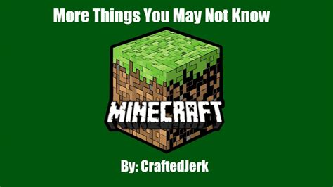 6 Things You May Not Know About Minecraft Vidoemo - more things you may not know vol 2 minecraft blog
