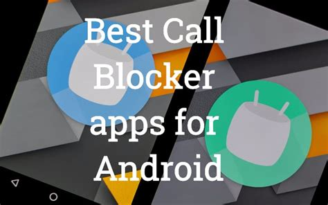 call blocking app for android 10 best call blocker apps for android