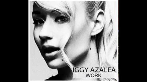 iggy work remix iggy azalea work rex craze remix youtube