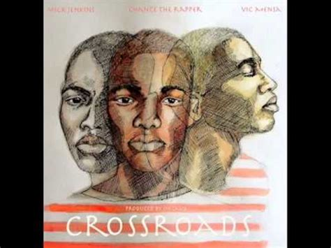 coloring book chance the rapper mick jenkins mick jenkins crossroads ft chance the rapper vic