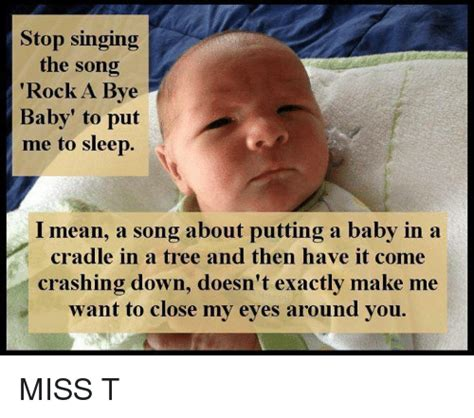 Baby Doesn T Want To Sleep In Crib by 25 Best Memes About Rock A Bye Baby Rock A Bye Baby Memes