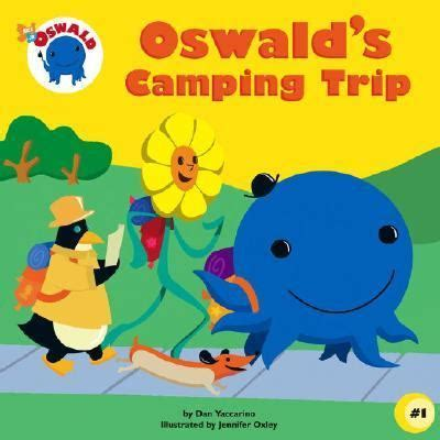 s fishing trip books oswald s cing trip by dan yaccarino oxley