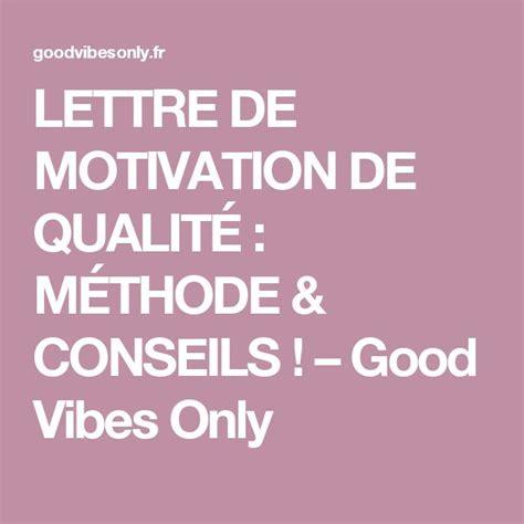 Conseils Pour La Lettre De Motivation les 25 meilleures id 233 es de la cat 233 gorie lettre motivation