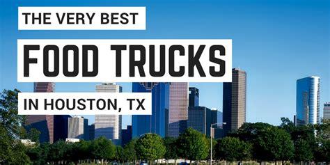 truck houston 11 best food trucks in houston top trailer truck