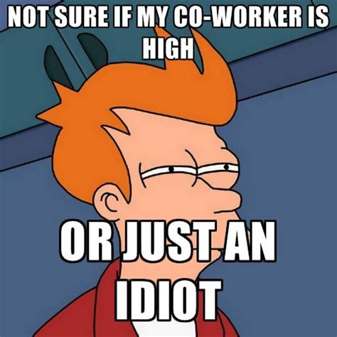 Co Worker Memes - top 25 best co worker memes ideas on pinterest co