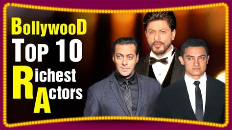 world richest film actor list top 10 richest bollywood actors 2016