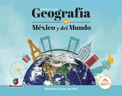 libro geografia 1 secundaria santillana becas 2016 libro de geografia de mexico y del mundo 1 de secundaria