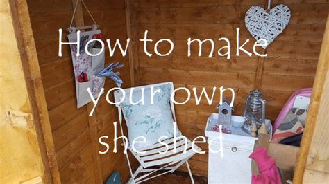 how to build a she shed how to make your own she shed with a little help from