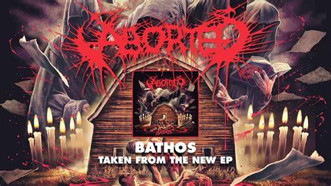 aborted bathos aborted bathos album track youtube