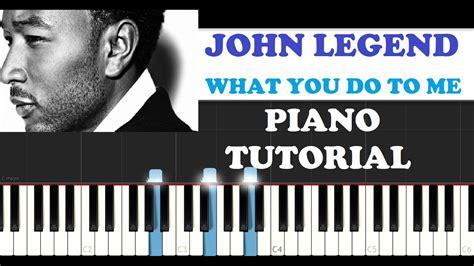 tutorial piano john legend john legend what you do to me piano tutorial youtube