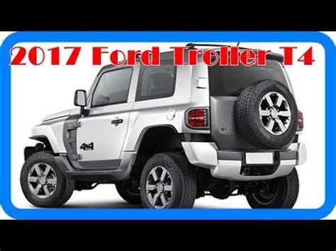 ford troller interior 2017 ford troller t4 redesign interior and exterior