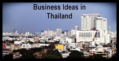 Top Mba Schools In Thailand by Top 20 Profitable Business Ideas In Thailand In 2018
