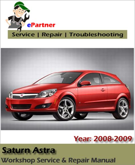 best car repair manuals 2008 saturn astra auto manual saturn astra service repair manual 2008 2009 automotive service repair manual