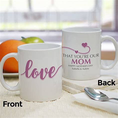 mug design for mothers personalized i love that you re my mom mug giftsforyounow