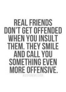 Me and my friends are like this never are mean about it just a friend
