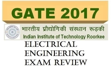 Iit Roorkee Mba Pagalguy by Gate 2017 Electrical Engineering Review Candidates