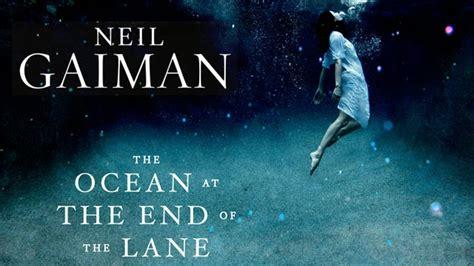 el oceano al final el oc 233 ano al final del camino de neil gaiman contenedor de oc 233 anos