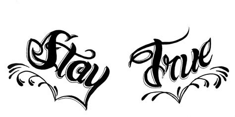 stay true tattoos stay true stay true tattoos designs