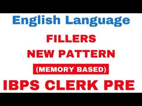 english pattern for ibps clerk ibps clerk pre fillers new pattern memory based english