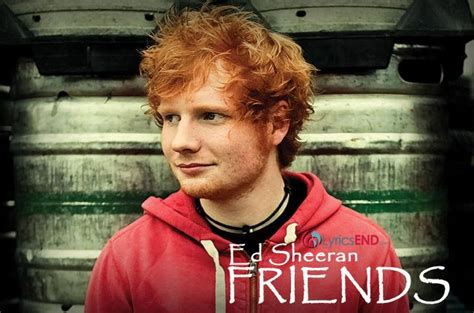 ed sheeran friends lyrics 1000 images about lyrics on pinterest