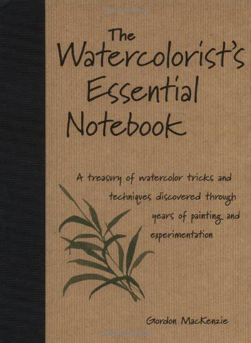 the watercolorist s essential notebook keep painting a treasury of tips to inspire your watercolor painting adventure books how to paint watercolor backgrounds