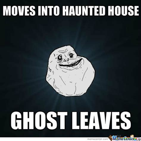 Haunted House Meme - moves into haunted house by datssomenicepoop meme center