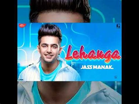 lehangabass boosted jass manak latest punjabi songs