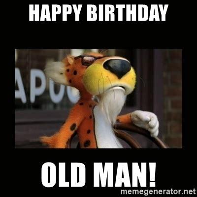Happy Birthday Old Man Meme - happy birthday old man chester cheetah meme generator