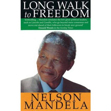 nelson mandela biography title a long walk to freedom the autobiography of nelson