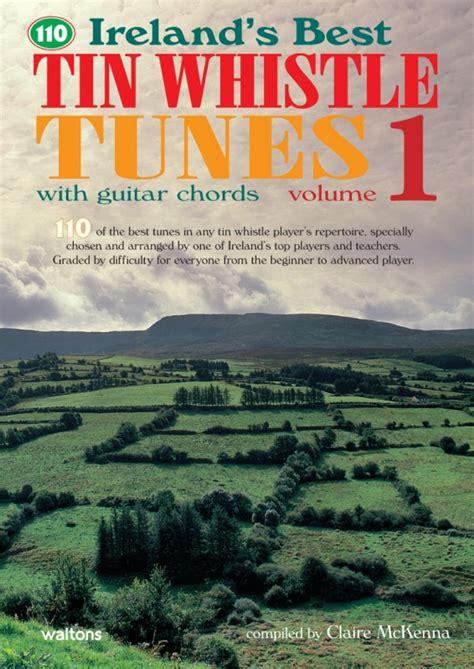 best tin whistles 110 best tin whistle tunes volume 1 book