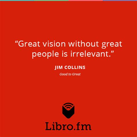 libro how to have great quot great vision without great people is irrelevant quot jim collins good to great https libro fm