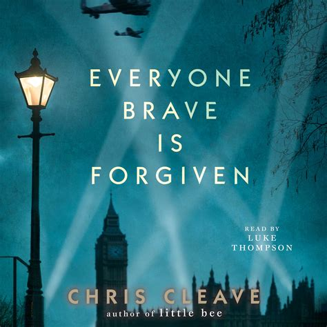 forgiven books everyone brave is forgiven audiobook by chris cleave luke