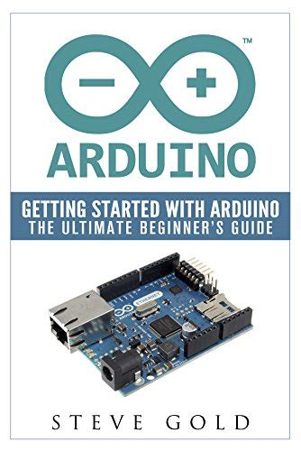 arduino the complete guide to arduino for beginners including projects tips tricks and programming books arduino getting started with arduino the ultimate