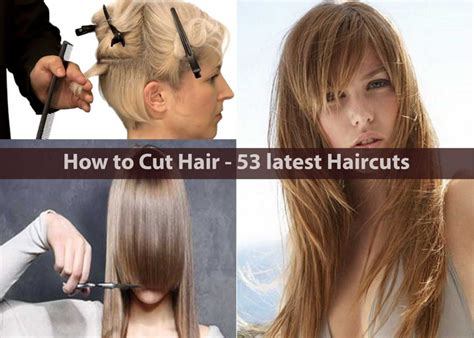 latest hair cuting stayle how to cut hair 53 latest haircuts hairstyle for women