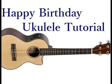 tutorial gitar happy birthday happy birthday song ukulele tutorial youtube