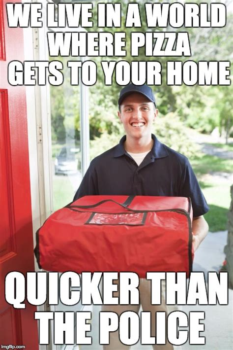 Pizza Delivery Meme - pizza delivery man imgflip