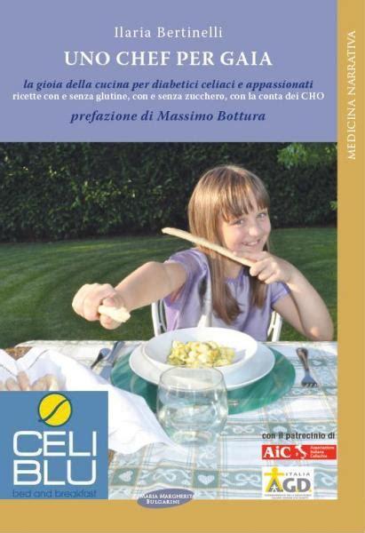 cucina per diabetici ilaria bertinelli quot uno chef per gaia la gioia della