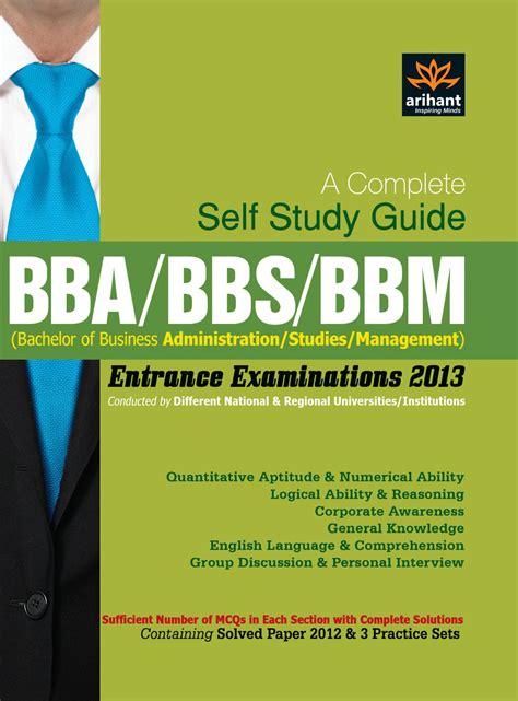 bba bbs bbm entrance examinations 2013 a complete self