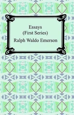 essays series books essays series by ralph waldo emerson reviews