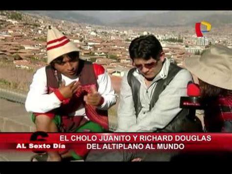 el cholo juanito y richard del cusco para el mundo el cholo juanito y richard