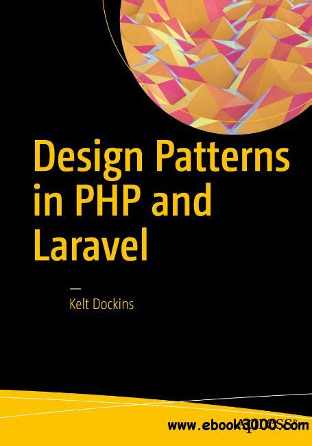 design pattern php design patterns in php and laravel free ebooks download