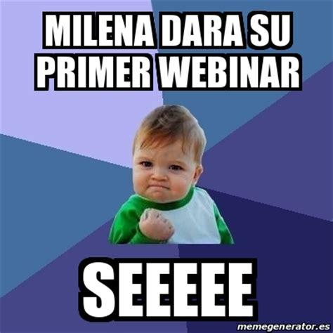 Webinar Meme - meme bebe exitoso milena dara su primer webinar seeeee