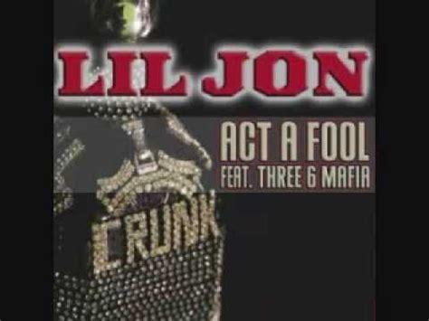 act a fool remix act a fool techno remix lil jon ft three 6 mafia youtube
