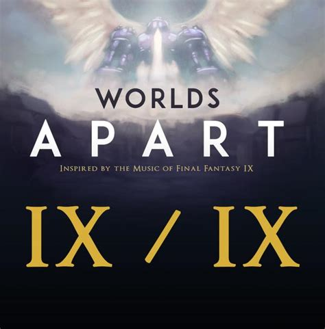 worlds appart original sound version 187 final fantasy 9 arrangement album