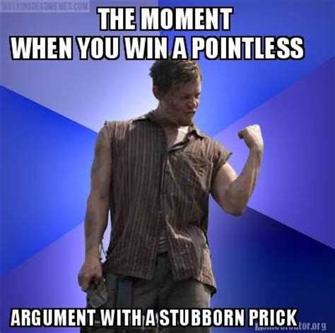 Stubborn Memes - meme creator when you win a pointless argument with a