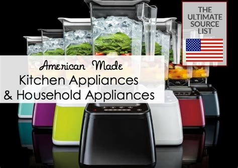 kitchen appliances made in usa kitchen appliances household appliances a made in usa