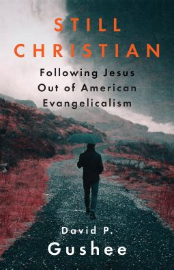 how i escaped evangelical hell a memoir books a review of david p gushee s still christian thoughts