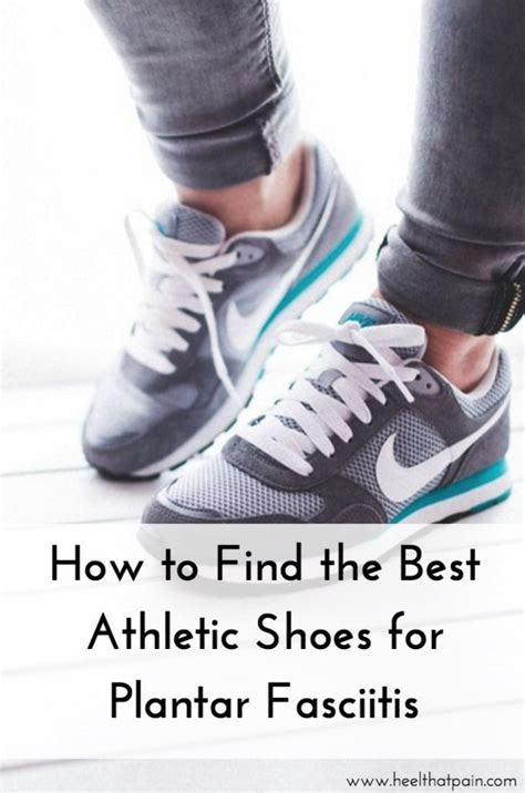 what are the best athletic shoes for plantar fasciitis 25 best ideas about plantar fasciitis shoes on