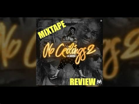 Lil Wayne No Ceilings Review by Lil Wayne Quot No Ceilings 2 Quot Mixtape Review